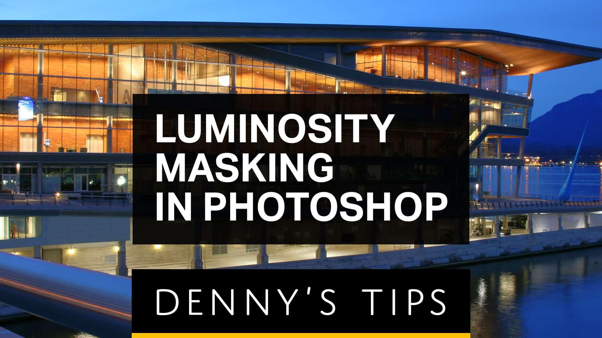 2 Ways to Luminosity Mask in Photoshop