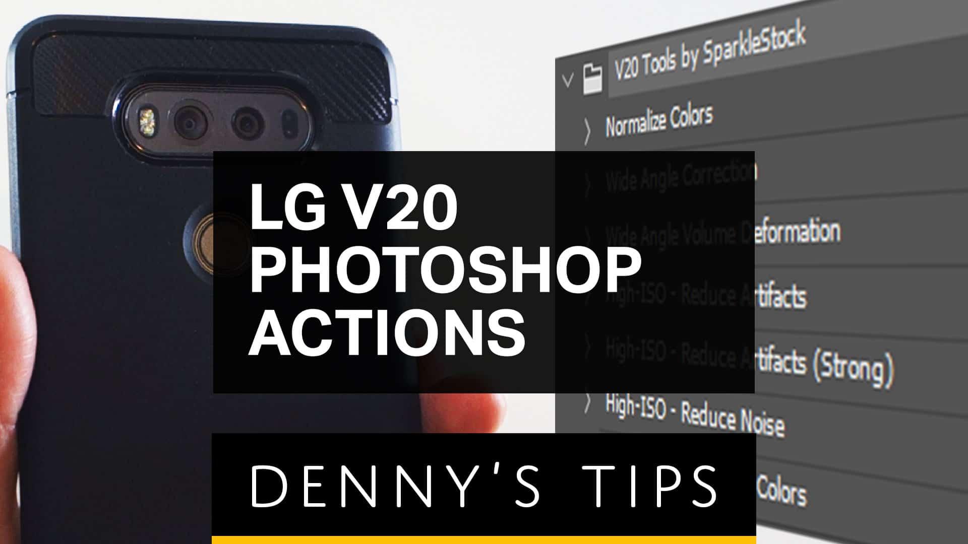 LG V20 Photoshop Actions