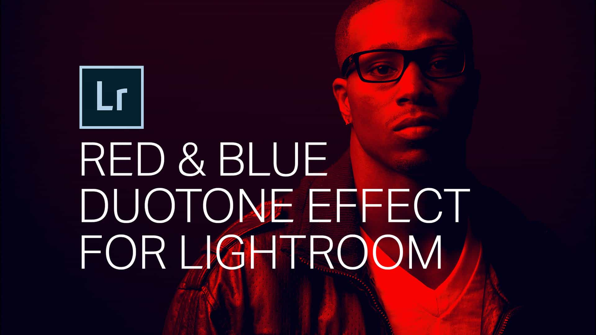 How to Get the Red and Blue Duotone Look in Lightroom