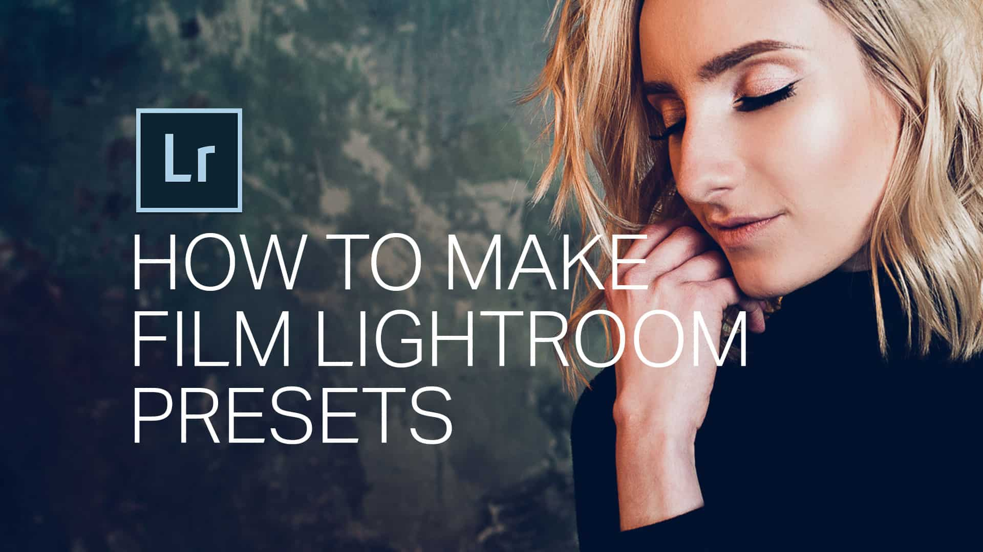 How to Create Film Lightroom Presets